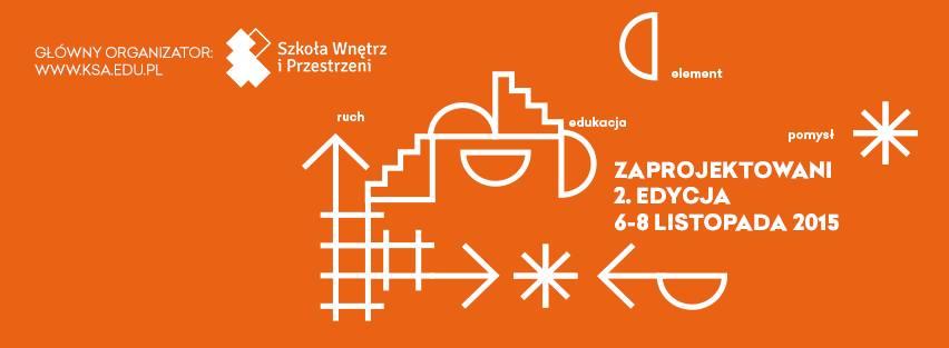 II edycja Zaprojektowani 6-8 listopada 2015r. Kraków