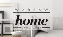 Warsaw Home 21 – 23 października 2016r. Warszawa