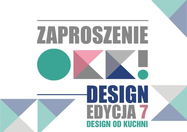 OKK! design – 7. edycja. Spotkanie z dobrym wzornictwem! DESIGN OD KUCHNI