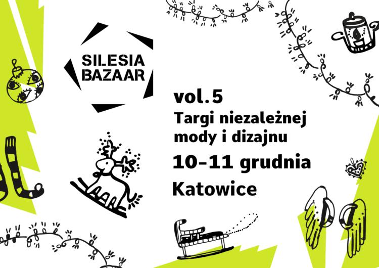 SILESIA BAZAAR vol.5 – świąteczne targi mody niezależnej i dizajnu w grudniu