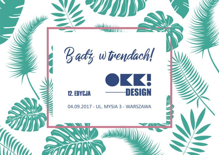Bądź w trendach – 12. edycja OKK! design już 4 września
