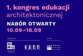 1. Kongres Edukacji Architektonicznej 10-13 października