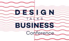 Design talks Business Conference – Zmień swój biznes przez design!