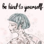 "Plakat ""be kind to yourself"" projektu MashTo"