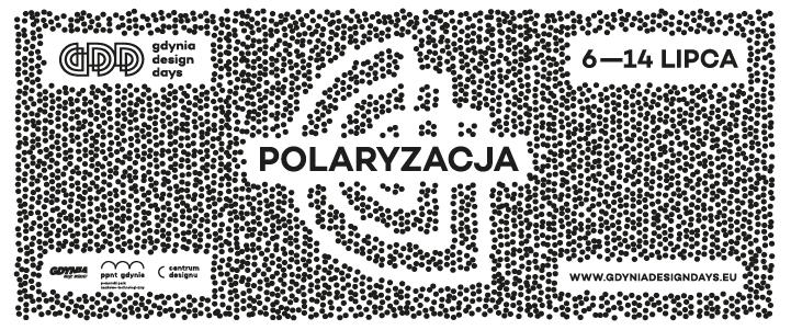 Polaryzacja - Gdynia Design Days 2019