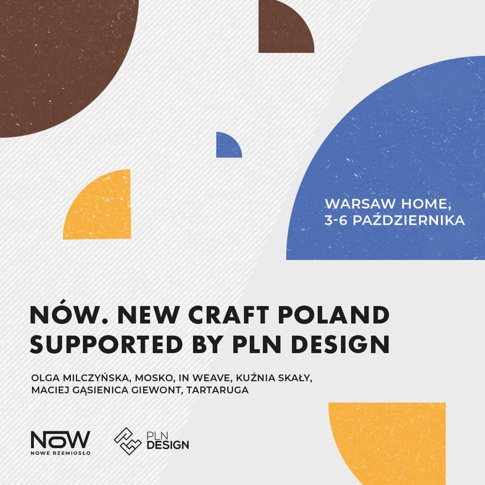 Nów New Craft Poland supported by PLN Design - Poland Design Festival