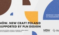 Nów. New Craft Poland supported by PLN Design na Warsaw…