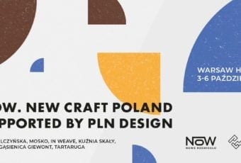Nów. New Craft Poland supported by PLN Design na Warsaw Home 2019