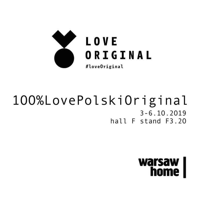 PPokochaj polskie oryginały - 100%LovePolskiOriginal na Warsaw Home 2019