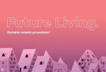 """Wystawa """"Future Living. Duńskie miasta przyszłości"""""""