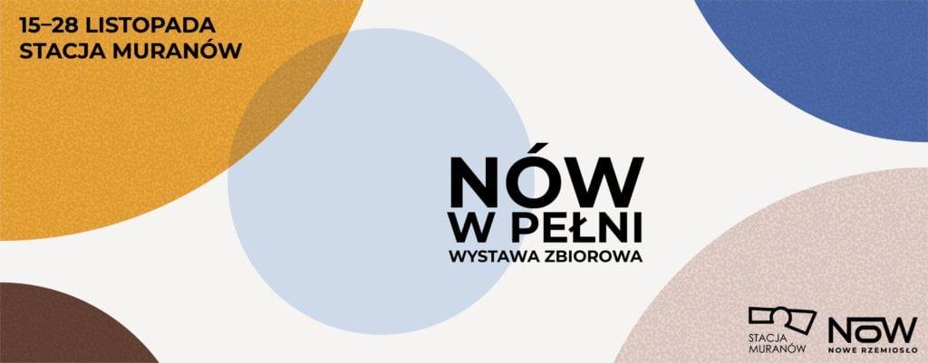 NÓW W PEŁNI - wystawa stowarzyszenia współczesnych rzemieślników NÓW. Nowe Rzemiosło - baner