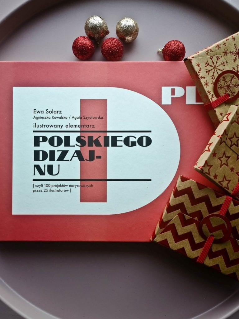 Co pod choinkę? 83 pomysły na prezent Made in Poland - inspiracje i porady na świąteczne prezenty - książka Elementarz polskiego dizajnu