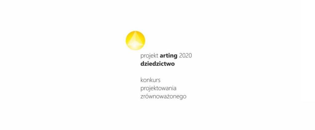 Projekt Arting 2020 Dziedzictwo - konkurs projektowania zrównoważonego