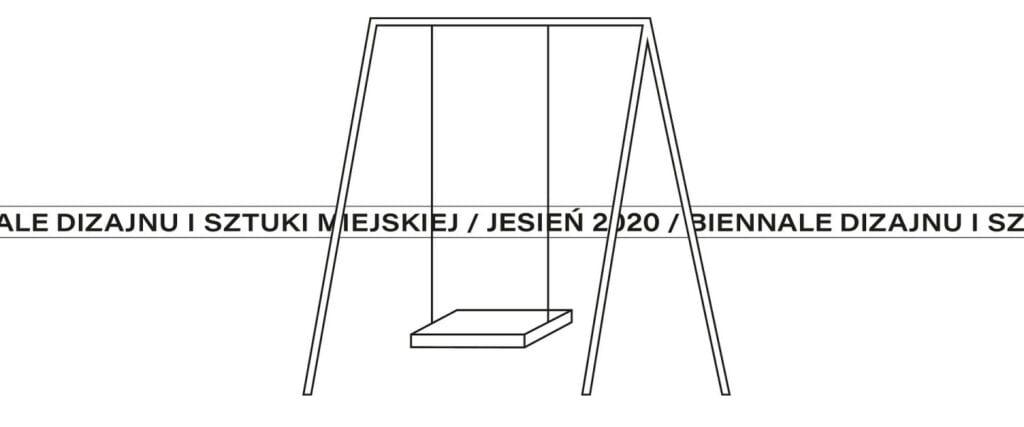 Biennale Dizajnu i Sztuki Miejskiej - jesień 2020