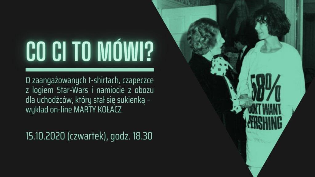 Co Ci to mówi? – wykład on-line Marty Kołacz o zaangażowanej modzie