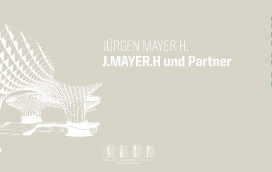 Jürgen Mayer H. w cyklu Mistrzowie Architektury