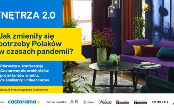 Wnętrza 2.0 – pierwsza e–konferencja Castoramy dla architektów, projektantów i specjalistów w urządzaniu wnętrz