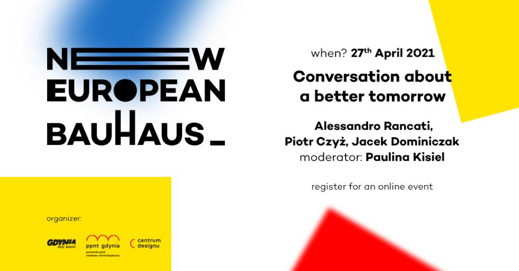 New European Bauhaus - rozmowa o lepszym jutrze - organizator PPNT Gdynia - Centrum Designu