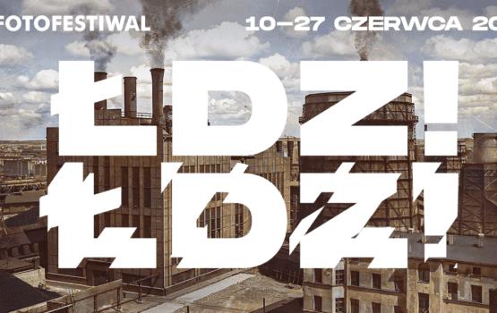 Fotofestiwal 2021 – bardziej łódzki niż kiedykolwiek!