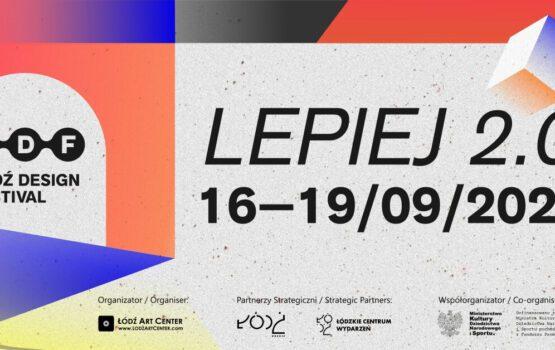 LEPIEJ 2.0 – jesienna edycja Łódź Design Festival