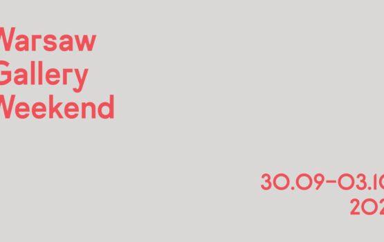 Warsaw Gallery Weekend 2021 już od jutra w Warszawie!